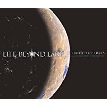 Life Beyond Earth by Timothy Ferris (2001-06-01)