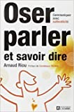 oser parler savoir dire de arnaud riou dominique rankin pr?face 19 avril 2012