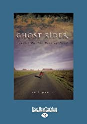 Ghost Rider: Travels on the Healing Road by Neil Peart (2013-07-15)