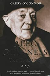 Alec Guinness The Unknown: A Life