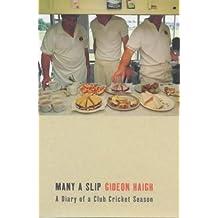 Many a Slip: A Diary of a Club Cricket Season