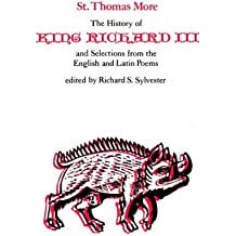 The History of King Richard III and Selections from the English and Latin Poems (Yale Edition of the Works of St. Thomas More: Selected Works)