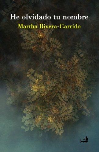 He olvidado tu nombre: Volume 67 (Biblioteca de las Letras Dominicanas) por Martha Rivera-Garrido