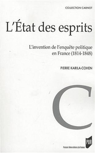 L'Etat des esprits : L'invention de l'enquête politique en France (1814-1848)