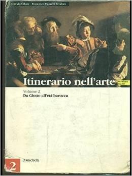 Itinerario nell'arte. Versione maior. Per le Scuole superiori. Da Giotto all'età barocca: 2