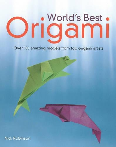 World's Best Origami: 100+ Fabulous Diagrams from Top Origami Artists