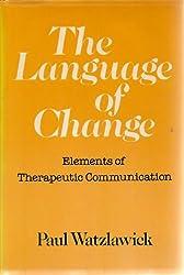 The Language of Change: Elements of Therapeutic Communication by Paul Watzlawick (1978-04-01)