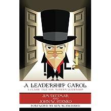 A Leadership Carol: A Classic Tale for Modern Leadership