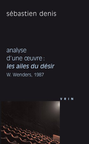 Analyse d'une oeuvre : Les ailes du désir, W. Wenders, 1987