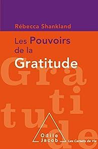 Les pouvoirs de la gratitude par Rébecca Shankland
