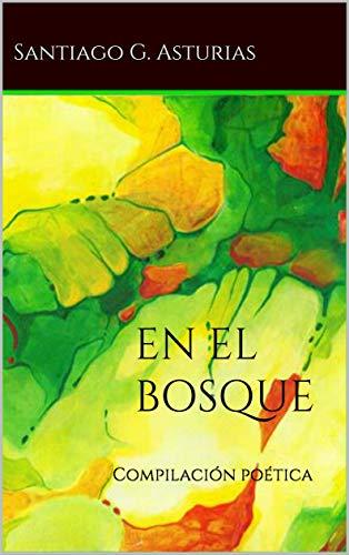 En el bosque: Compilación poética (Antologética nº 3)