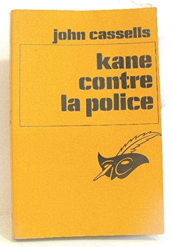 Kane contre la police