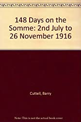 148 Days on the Somme: 2nd July to 26 November 1916