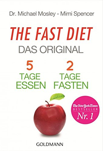 Preisvergleich Produktbild The Fast Diet - Das Original: 5 Tage essen, 2 Tage fasten -