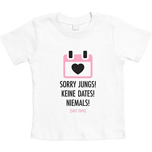 Mädchen Geschenk Sorry Jungs, Keine Dates, Niemals Unisex Baby T-Shirt Gr. 66-93 18-24 Monate/93 Weiß