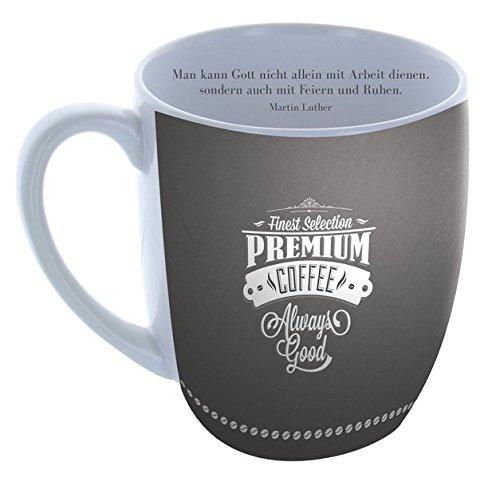 """Die Tasse mit Inhalt """"Man kann Gott nicht allein mit Arbeit dienen"""": finest Selection Premium Coffee - Always Good"""