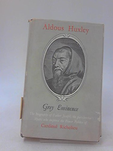 GREY EMINENCE: A STUDY IN RELIGION AND POLITICS.