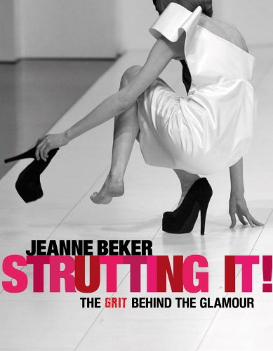 Strutting it! : the grit behind the glamour