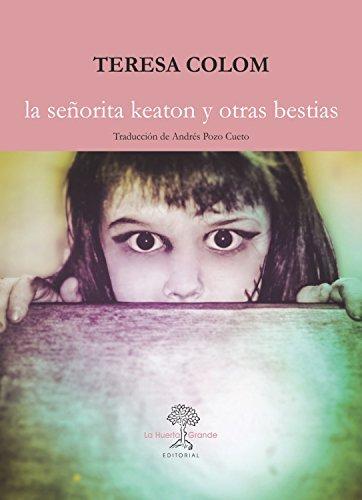 La señorita Keaton y otras bestias (Las Hespérides) eBook ...