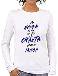 fc5928dd4 Pooplu Womens Tu Nanga Hi Toh Aya Tha Kya Ghanta Lekar Jayega Cotton  Printed Round Neck Full Sleeves Multicolour…