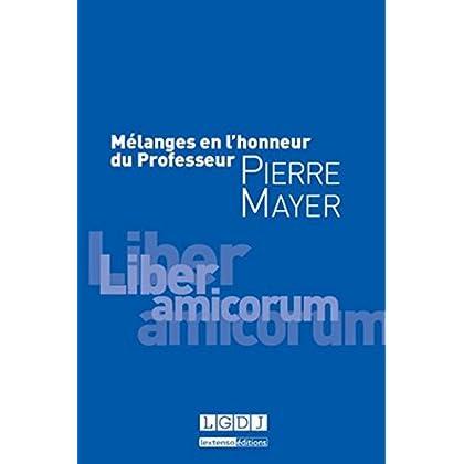 Mélanges en l'honneur du professeur Pierre MAYER