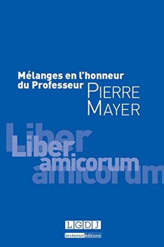 Mélanges en l'honneur du professeur Pierre MAYER par Collectif