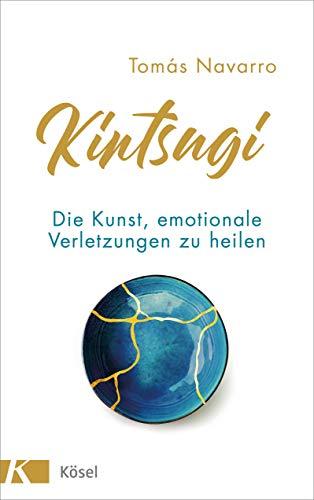 Kintsugi: Die Kunst, emotionale Verletzungen zu heilen