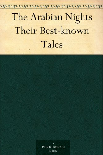 The Arabian Nights Their Best-known Tales