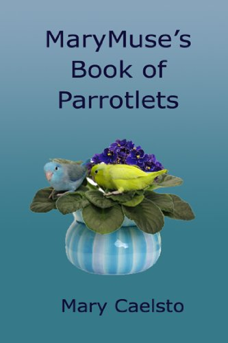 MaryMuse's Book of Parrotlets (English Edition)