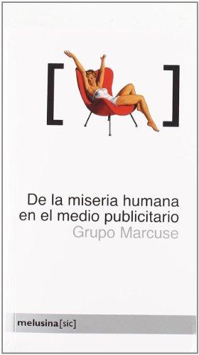 De La Miseria Humana en el Medio Publicitario, Cómo el Mundo se Muere por Nuestro Modo de Vida (Sic)