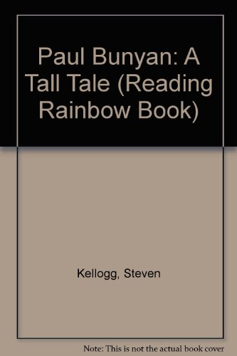 Paul Bunyan: A Tall Tale (Reading Rainbow Book)