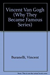 Vincent Van Gogh (Why They Became Famous Series) by Vincent Buranelli (1987-08-03)