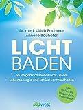Expert Marketplace - Dr. med. Ulrich Bauhofer - Lichtbaden: Der einfachste Weg zu mehr Gesundheit - So steigert natürliches Licht unsere Lebensenergie und schützt vor Krankheiten  -