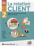 La relation client, accueil et commerce vente 2de Bac Pro Métiers de la relation client...