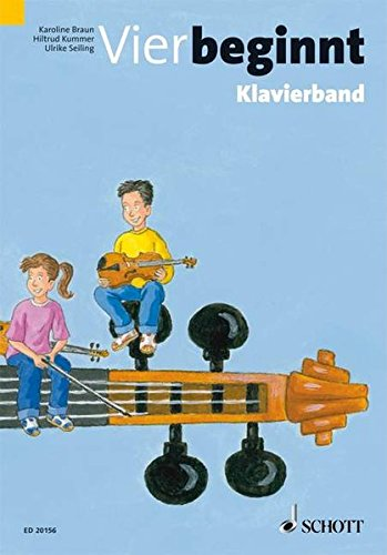 Vier beginnt: Die Streicherschule für den Klassen- und Einzelunterricht. Streicher. Partitur. - Klavier-klassen