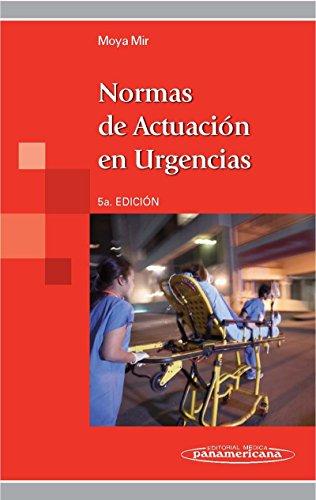 Normas de actuacion en urgencias / Performance standards in emergency