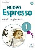Nuovo Espresso 1 - einsprachige Ausgabe: corso di italiano / Esercizi supplementari