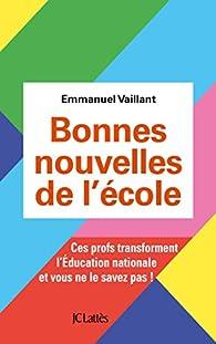 Bonnes nouvelles de l'école par Emmanuel Vaillant