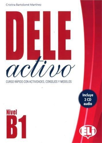 Dele activo B1. Per le Scuole supriori. Con 2 CD Audio (Certificazioni) por Cristina Bartolomé Martinez