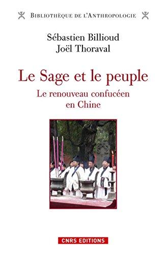 Le Sage et le peuple. Le renouveau confucéen en Chine