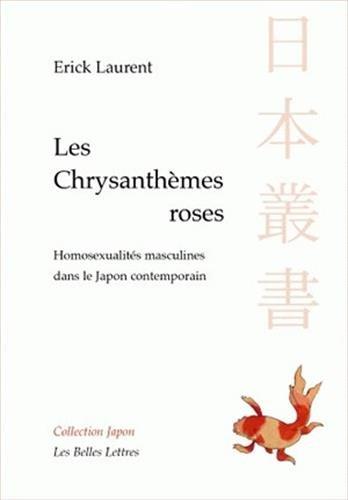 Les Chrysanthèmes roses: Homosexualités masculines dans le Japon contemporain
