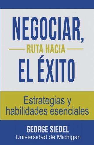 Negociar, ruta hacia el éxito: Estrategias y habilidades esenciales