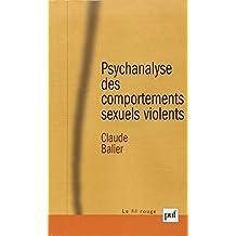 Psychanalyse des comportements sexuels violents : Une pathologie de l'inachèvement