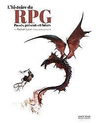 L'histoire du RPG : Passés, présents et futurs