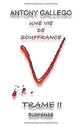 UNE VIE DE SOUFFRANCE: TRAME II