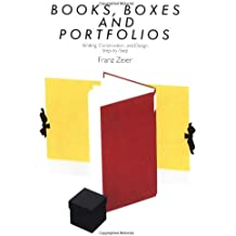 Books, Boxes, and Portfolios: Binding, Construction, and Design Step-By-Step: Binding, Construct and Design, Step-By-Step