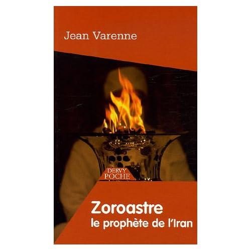 Zoroastre : Le Prophète de l'Iran