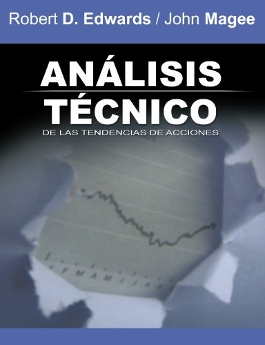 Analisis Tecnico de Las Tendencias de Acciones / Technical Analysis of Stock Trends (Spanish Edition)
