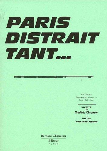 Paris distrait tant ... par  Frédéric Teschner, Yves-Noël Genod