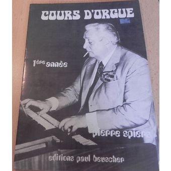 Pierre Spiers - Cours d'Orgue. Pierre Spiers. 1ere